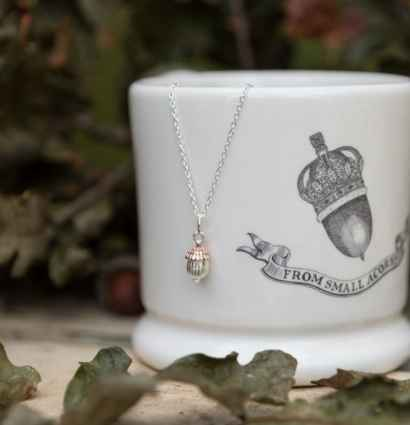 From small acorns does gorgeous jewellery grow!